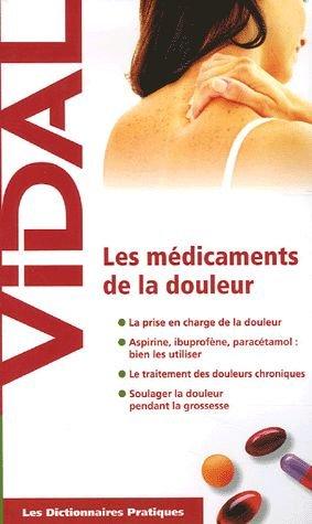 Les dictionnaires pratiques : Les Médicaments de la douleur