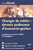 Image de Changer de métier : devenir professeur d'économie-gestion: Le guide pour réussir le CAPET et l'agrégation