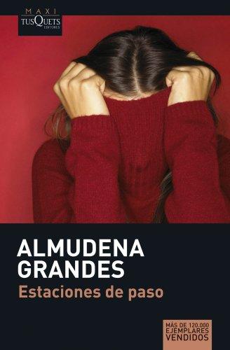 Estaciones de paso (MAXI) por Almudena Grandes