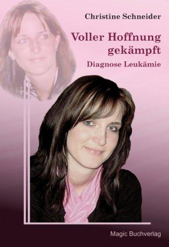 Buchseite und Rezensionen zu 'Voller Hoffnung gekämpft - Diagnose Leukämie' von Christine Schneider