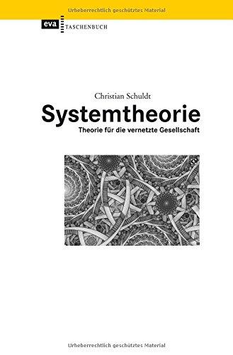 Systemtheorie: Theorie für die vernetzte Gesellschaft (EVA Taschenbuch)