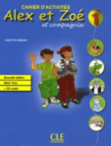 Alex ET Zoe ET Compagnie - Nouvelle Edition: Cahier D'Activites 1 & CD-Audio Delf Prim por Colette Samson
