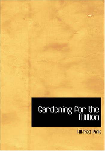 Gardening for the Million (Large Print Edition)