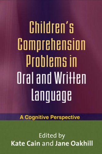 Children's Comprehension Problems in Oral and Written Language: A Cognitive Perspective (Challenges in Language and Literacy)