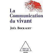 La Communication du vivant: De la bactérie à Internet (OJ.SCIENCES)