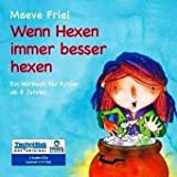 Wenn Hexen immer besser hexen (Ein Hörbuch für Kinder ab 8 Jahren) [2 CDs / Audiobook]