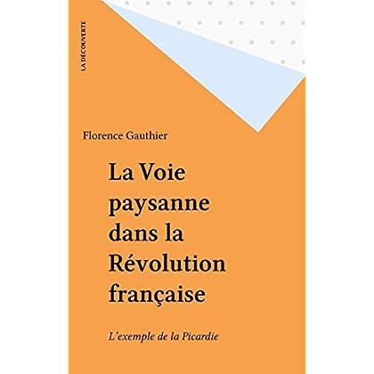 La Voie paysanne dans la Révolution française: L'exemple de la Picardie (Textes à l'appui)
