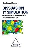 Dissuasion et simulation - De la Fin des essais nucléairesfrançais au Programme Simulation