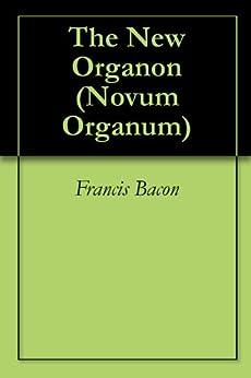 The New Organon (Novum Organum) (English Edition) von [Bacon, Francis]