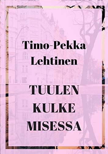 Tuulen kulke misessa (Finnish Edition) por Timo-Pekka  Lehtinen
