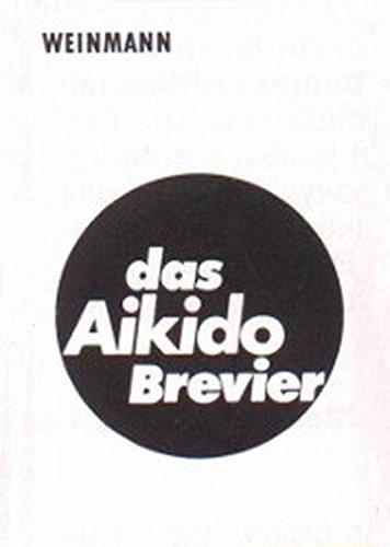 Das Aikido Brevier: Leitfaden für Technik und Prüfung