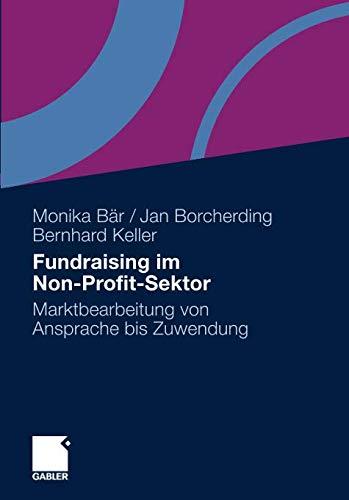 Fundraising im Non-Profit-Sektor: Marktbearbeitung von Ansprache bis Zuwendung