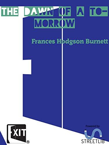 The Dawn of a To-morrow (English Edition) eBook: Frances Hodgson ...