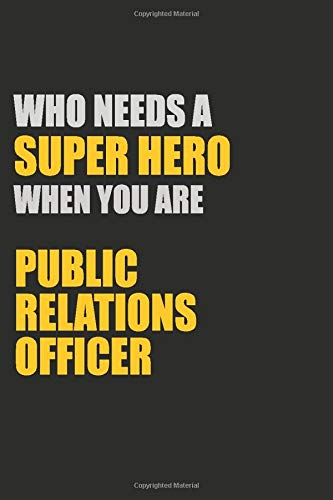 ro When You Are Public Relations Officer: Motivational : 6X9 unlined 129 pages Notebook writing journal ()