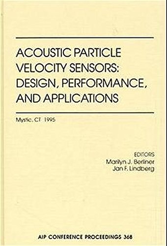 Acoustic Velocity Sensor Focused Workshop: Design, Performance and Applications (AIP Conference Proceedings)