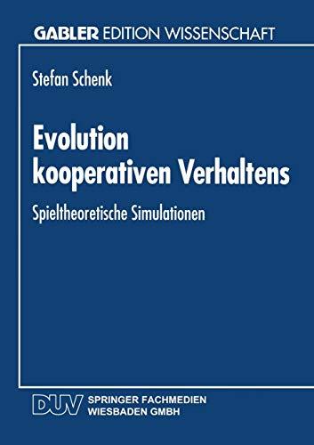 Evolution Kooperativen Verhaltens: Spieltheoretische Simulationen PDF Books