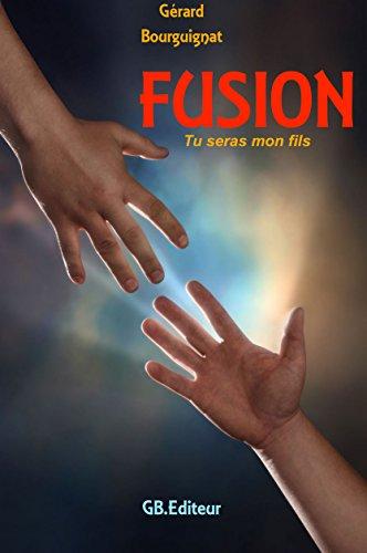 Couverture du livre FUSION: Tu seras mon fils