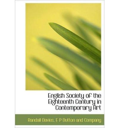 English Society of the Eighteenth Century in Contemporary Art (Hardback) - Common