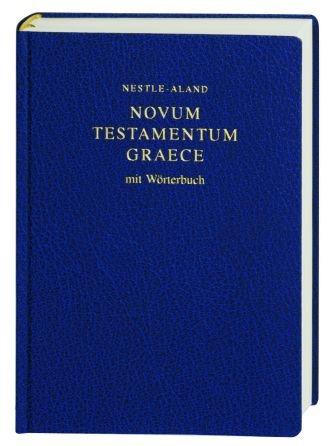 Novum Testamentum Graece. Und: Kleines Wörterbuch zum Neuen Testament in einem Band (Neue Testament Griechisch Wörterbuch)