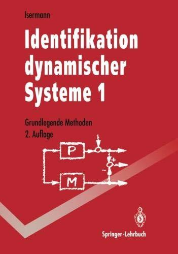 Identifikation dynamischer Systeme 1: Grundlegende Methoden (Springer-Lehrbuch) (German Edition)