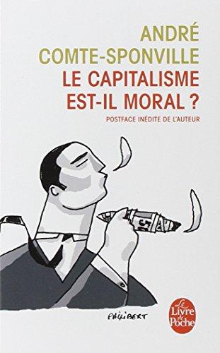 Le capitalisme est-il moral ? : Sur quelques ridicules et tyrannies de notre temps