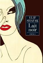 Lait noir de Elif Shafak