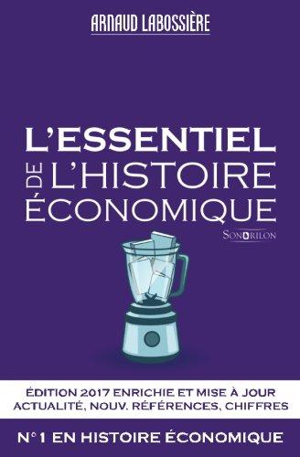 L'essentiel de l'histoire économique: Édition 2017