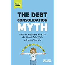 The Debt Consolidation Myth: A Proven Method to Help You Get Out of Debt While Still Living Your Life (YNAB 80/20) (English Edition)