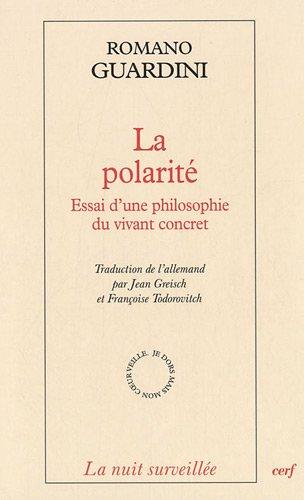 La polarité : Essai d'une philosophie du vivant concret par Romano Guardini