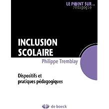 Inclusion scolaire: Dispositifs et pratiques pédagogiques (Le point sur… Pédagogie) (French Edition)