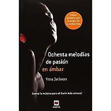 Ochenta Melodías De Pasión En Ámbar (Grandes Novelas)