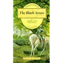 The Black Arrow (Wordsworth Children's Classics) by Robert Louis Stevenson (1995-06-06)