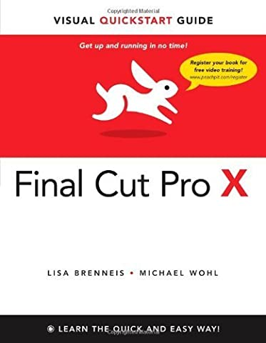 Final Cut Pro X: Visual QuickStart Guide 1st by Brenneis, Lisa, Wohl, Michael (2011) Paperback