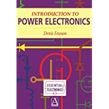 Introduction to Power Electronics (Essential Electronics Series) 1st edition by Fewson, D. (1998) Paperback