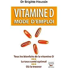 Vitamine D. Mode d'emploi (GUI.PRAT.)