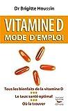 Vitamine D. Mode d'emploi (Guides pratiques) - Format Kindle - 9782365490191 - 4,99 €