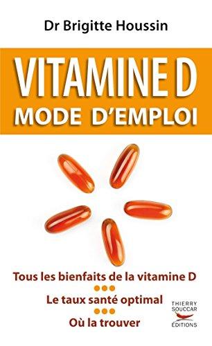 Vitamine D. Mode d'emploi (Guides pratiques) par Brigitte Houssin