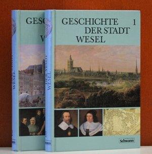Geschichte der Stadt Wesel, in 2 Bdn.