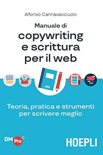 Manuale di copywriting e scrittura per il web: