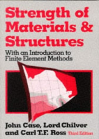 Strength of Materials and Structures by The late John Case (1992-12-10)