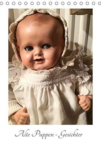 Alte Puppen - Gesichter (Tischkalender 2020 DIN A5 hoch): Die Gesichter alter Puppen berühren: Sie erzählen von früher und bestechen durch ihre ... 14 Seiten ) (CALVENDO Hobbys)