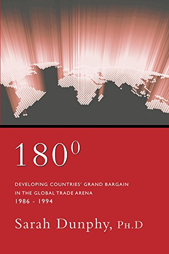 180-degrees-developing-countries-grand-bargain-in-the-global-trade-arena-1986-1994-english-edition