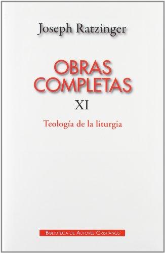 Obras completas de Joseph Ratzinger. XI: Teología de la liturgia: la fundamentación sacramental de la existencia cristiana: 11 (MAIOR) por Joseph Ratzinger