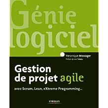 Gestion de projet agile: avec Scrum, Lean, eXtreme Programming... (Génie logiciel)