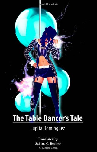 The Table Dancer's Tale por Lupita Dominguez