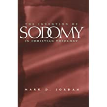 The Invention of Sodomy in Christian Theology (Paper)