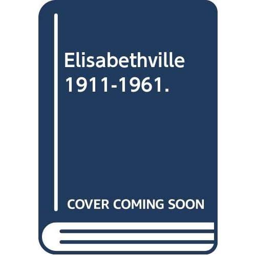 Elisabethville 1911-1961.