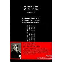 Takemusu Aiki, V1  : le livre que le fondateur de l'aikido a écrit à la fin de sa vie