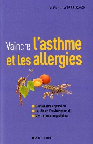 Vaincre l'asthme et les allergies de Florence Trebuchon (2011) Broch