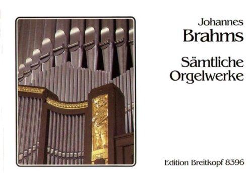 SAEMTLICHE ORGELWERKE - arrangiert für Orgel [Noten / Sheetmusic] Komponist: BRAHMS JOHANNES